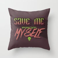 Save me from myself Throw Pillow