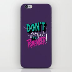 Don't Forget to Remember. iPhone & iPod Skin