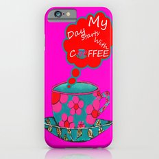 My Day Starts With Coffee iPhone 6 Slim Case