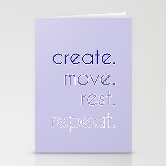 create. move. rest. repeat.  Stationery Card