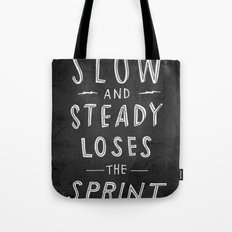 slow and steady loses the sprint blk&wht Tote Bag