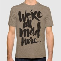 ...MAD HERE Mens Fitted Tee Tri-Coffee SMALL