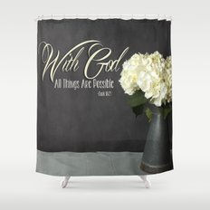 With God All Things Are Possible - Hydrangea Flower Shower Curtain