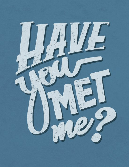 Have You Met Me? Art Print