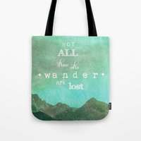 NOT ALL THOSE WHO WANDER… Tote Bag