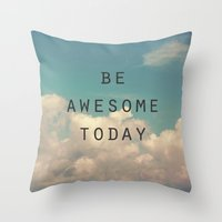 Be Awesome Today Throw Pillow