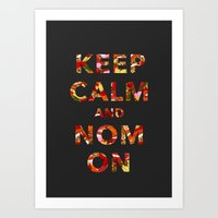 KEEP CALM AND NOM ON Art Print