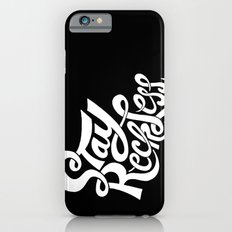 Stay Reckless Slim Case iPhone 6s
