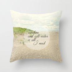 sunshine and salt water Throw Pillow