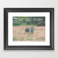 Do What Makes You Happy.… Framed Art Print