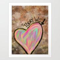 Today We Love Art Print