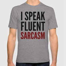 I SPEAK FLUENT SARCASM Mens Fitted Tee Athletic Grey SMALL