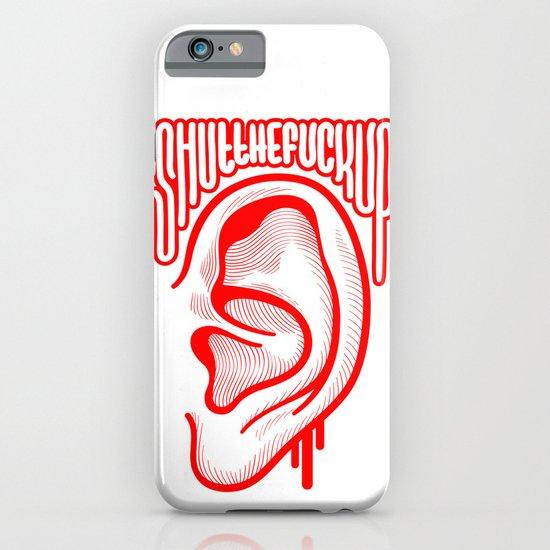 Shutthefuckup iPhone & iPod Case