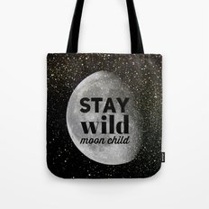 Stay Wild Moon Child (go… Tote Bag