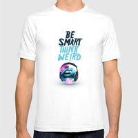 Be smart. Think weird II Mens Fitted Tee White SMALL
