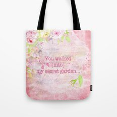 You walked into my secret garden  Tote Bag
