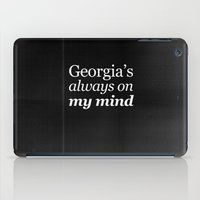 Georgia's always on my mind iPad Case