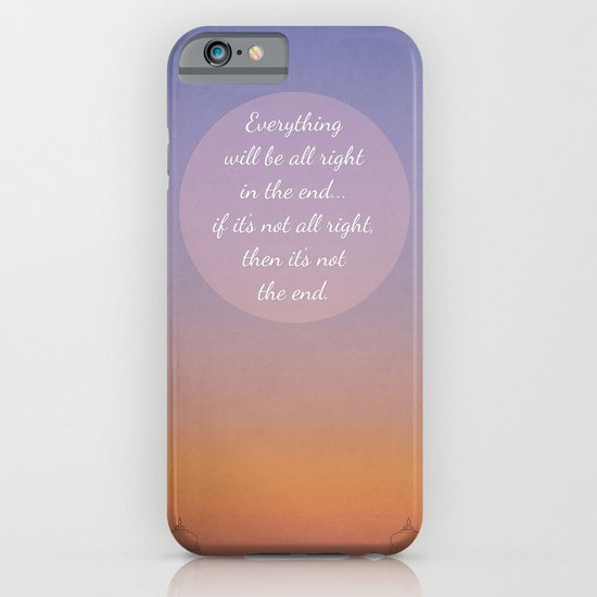 Everything will be all right in the end... iPhone & iPod Case