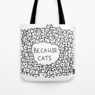 Tote Bag featuring Because Cats by Kitten Rain