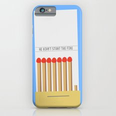 We didn't start the fire iPhone 6 Slim Case