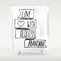 Love with reckless abandon ❤ Shower Curtain