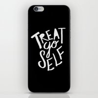 Treat Yo Self II iPhone & iPod Skin