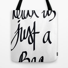 relax its just a bag  Tote Bag