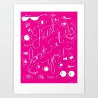 Just look at you.  Art Print