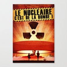 Le Nucléaire c'est de la bombe Canvas Print