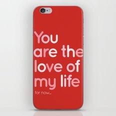 Love of my life iPhone & iPod Skin