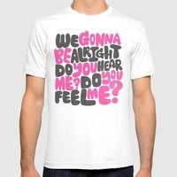 WE GONNA BE ALRIGHT Mens Fitted Tee White SMALL