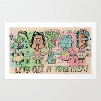 Let's get it together Art Print