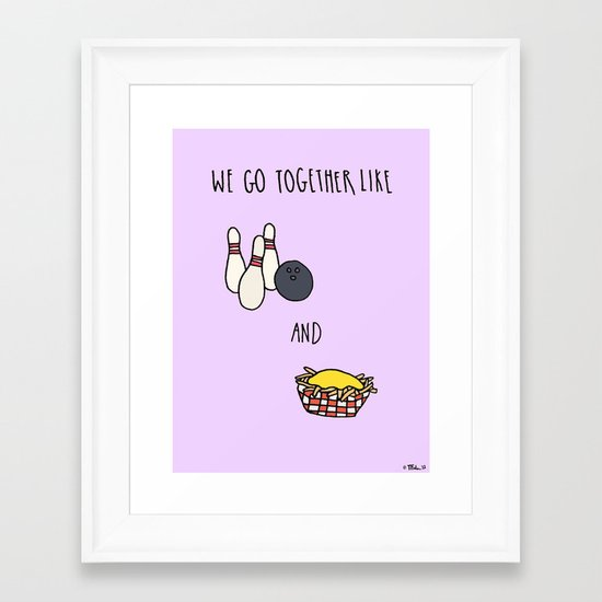 Like Bowling and Cheese Fries Framed Art Print