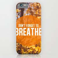 don't forget to breathe iPhone 6 Slim Case