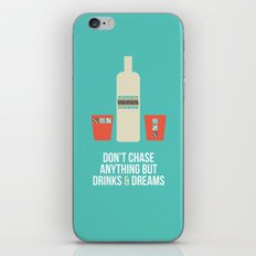 Don't Chase Anything but Drinks & Dreams iPhone & iPod Skin