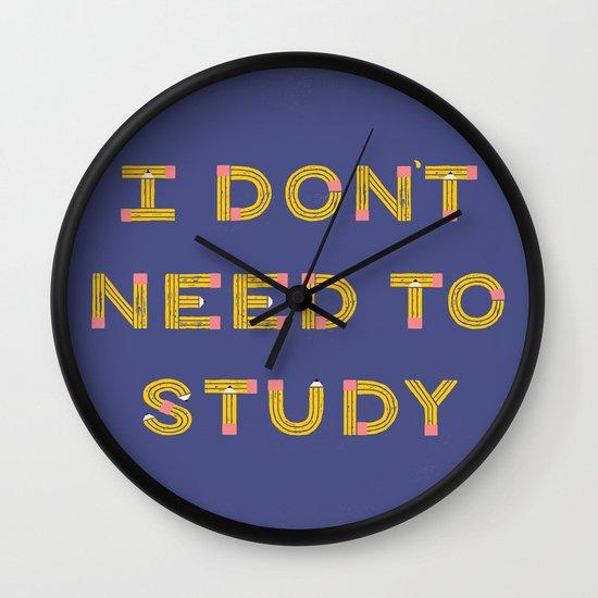 I Don't Need To Study Wall Clock