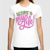 Welcome To My Life Womens Fitted Tee White SMALL