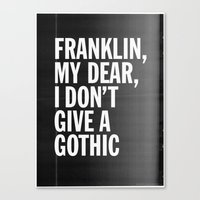 Franklin, my dear, I don't give a gothic Canvas Print