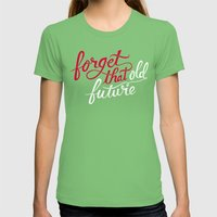 Forget That Old Future Womens Fitted Tee Grass SMALL
