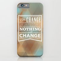 iPhone & iPod Case featuring If you change nothing, nothing will change by One Six Eight One