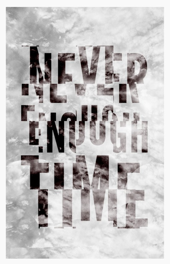 Never Enough Time Art Print