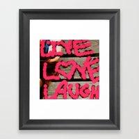 Live.love.laugh. Framed Art Print