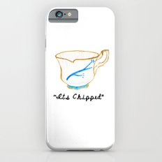 ITS CHIPPED  iPhone 6s Slim Case