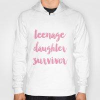 Teenage Daughter Survivo… Hoody
