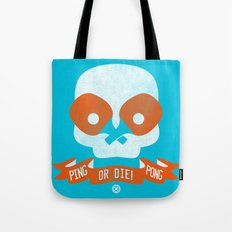 PingPong or DIE! Tote Bag
