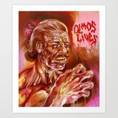 OLMOS LIVES!!! Art Print