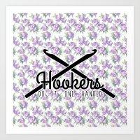 hookers do it one handed funny crochet Art Print