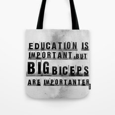 education is importanter Tote Bag