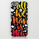 ALL WE HAVE IS NOW - brush script iPhone & iPod Case