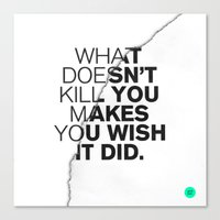 WHAT DOESN'T KILL YOU Canvas Print